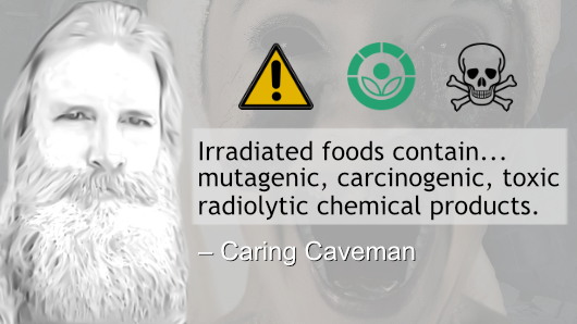 Irradiated Foods Contain Toxins